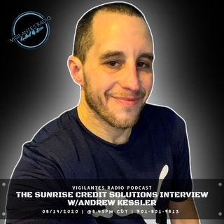 The Sunrise Credit Solutions Interview w/Andrew Kessler.