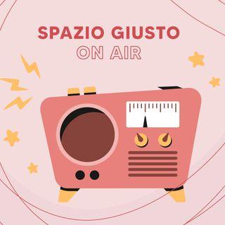 Spazio Giusto On Air - Puntata del 10.07.2020