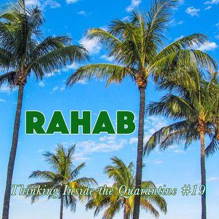 Rahab (Thinking Inside the Quarantine #19)