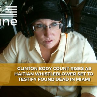 Clinton Body Count Rises Again As Haitian Whistleblower Found Dead 4 Days Before Testimony