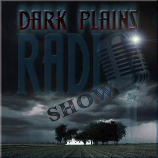 Dark Plains Radio Show w/ Joel Sturgis Auther of Dark Force Bill Bean Lost from the world