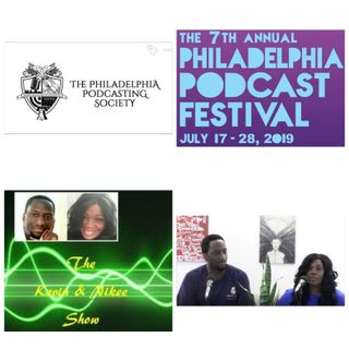 The Kevin & Nikee Show - Live Broadcast - The 7th Annual Philadelphia Podcast Festival