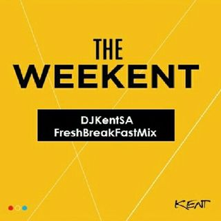 DJ KENT - THE WEEKENT (16 FEBRUARY 2018)
