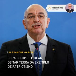 Fora do time titular, Osmar Terra dá exemplo de patriotismo