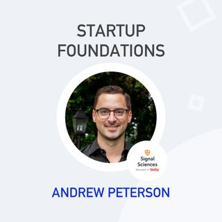 Andrew Peterson - Founder & CEO of Signal Sciences