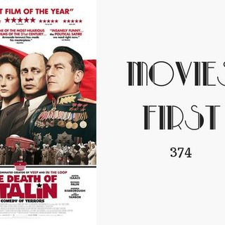 374: The Death of Stalin - Movies First with Alex First