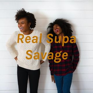 Episode 7 - The Real Supa Savage Soulful Old School Status