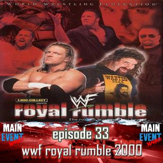 Episode 33: WWF Royal Rumble 2000 (Start of the New Millennium)