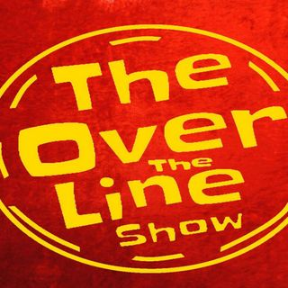 Over The Line #112 - The No Flatulence Sign Has Been Turned On