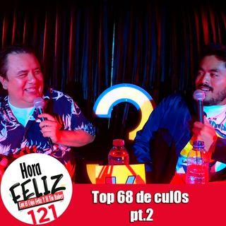 La Hora Feliz 121: Top 68 de cul0s parte 2