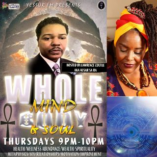 Whole Mind Body and Soul hosted by Lawrence Coutee S1E33 March 9 2017 with special guest Goddess Butterfly
