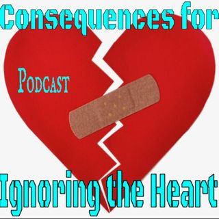 Consequences for Ignoring the Heart