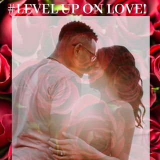 #Level Up On Love Ft.Eileen Head!