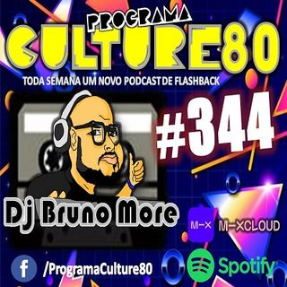 344º Programa Culture 80 - Dj Bruno More