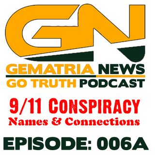 GoTruth-2018.04.29 9/11 Conspiracy: Name & Connections 1 of 3