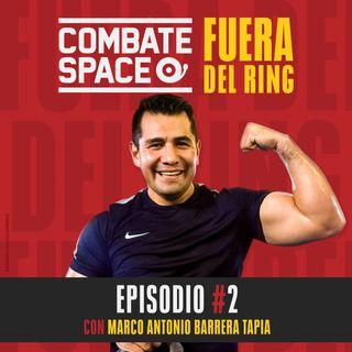 """Episodio #2: Marco Antonio """"El Barretas"""" Barrera Tapia"""