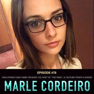 "#78 Marle Cordeiro: High Stakes Cash Game Crusher, Co-Host of ""The Rake"", & YouTube Vlogger"