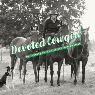 Devoted Cowgirl Episode 27: Nothing is Impossible