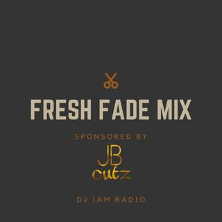 Fresh Fade Mix Week 2  | DJ iAM