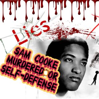 Sam Cooke Murdered or Self Defense-Audio Only
