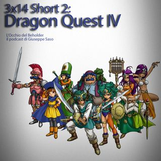 ODB 3x14 Short 2: Dragon Quest IV