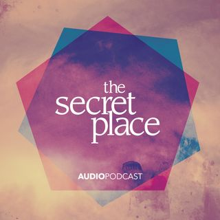 The Secret Place Podcast