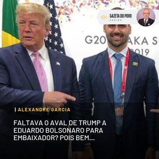 Faltava o aval de Trump a Eduardo Bolsonaro para embaixador? Pois bem...