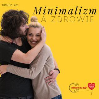 #BONUS Minimalizm a zdrowie - Podcasty dla WOŚP