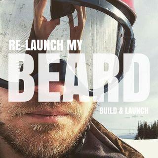 EP5: Re-launch my beard (Launch Week)