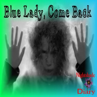 Blue Lady, Come Back | Paranormal Mystery Story | Podcast