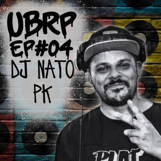 UBRP #04 DJ NATO PK (PDD/Rodrigo Ogi/ Ana Cañas)