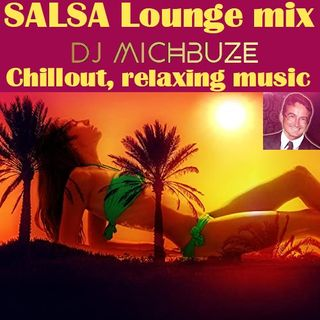 DJ michbuze - Salsa Instrumental Lounge Chillout Relaxing Mix 2020