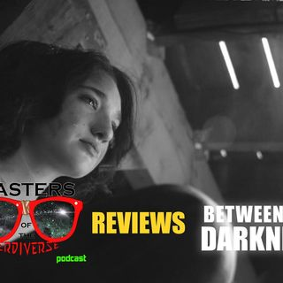 MOTN REVIEWS: Between the Darkness (2019)