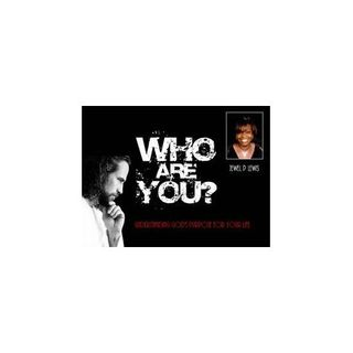"""Who are you"" Understanding God's Purpose for your life."