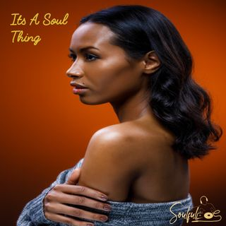 Its A Soul Thing Vol 03 ( Soulful House )