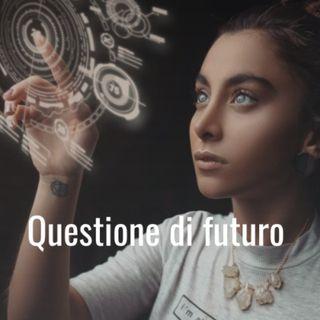 Questione di futuro - Il cambiamento possibile nelle nostre vite e nella finanza