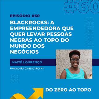 #60 - BlackRocks: A empreendedora que quer levar pessoas negras ao topo do mundo dos negócios