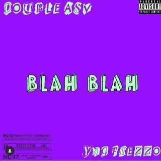 Blah Blah (feat. YNG Frezzo)