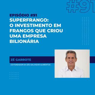#91 - SuperFrango: ele vendeu tudo pra criar frangos e construiu uma empresa bilionária