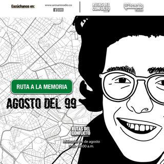 Ruta a la Memoria: Agosto del 99