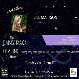 The Jimmy Mack Healing Show ~ Special Guest: Jill Mattson ~ 5Dec2017