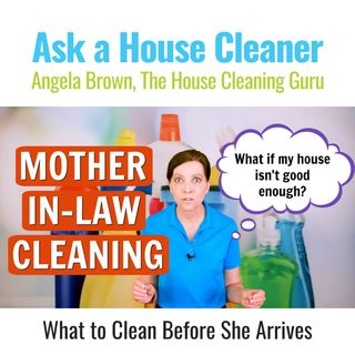 Mother-in-Law Cleaning - What to Clean Before She Arrives