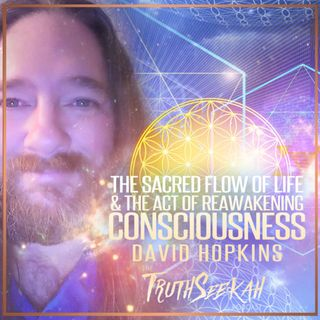 Sacred Geometry & The Flower Of Life | The Act of Reawakening Consciousness | David Hopkins