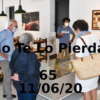 Museo del calzado y la industria | No te lo pierdas 65 (11/06/20)