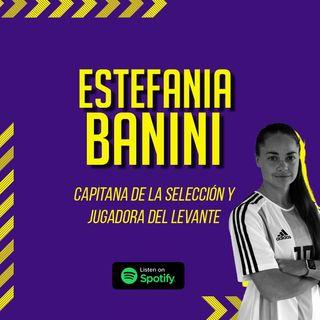 #4 | Estefanía Banini: capitana y referente