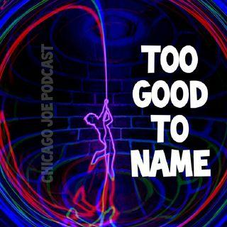 Episode 47 - Too Good To Name