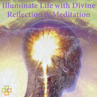 Illuminate Life with Divine Reflection and Meditation