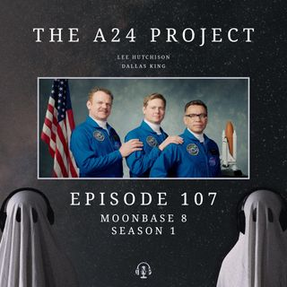 107 - Moonbase 8 Season One