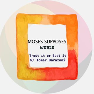 Trust It or Bust It (Ft. Tomer Barazani)