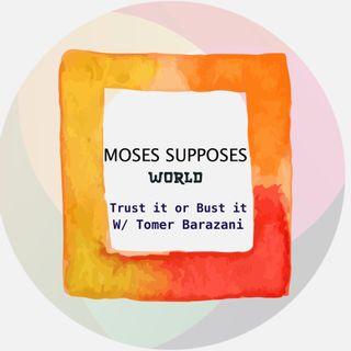 Trust It or Bust It (Ft. Tomer Barazani)